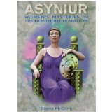 Asyniur: Women's Mysteries of the North, my second book.